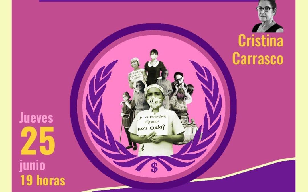 """Cristina Carrasco: """"El cuidado es un derecho y debe ser de los derechos más básicos."""""""